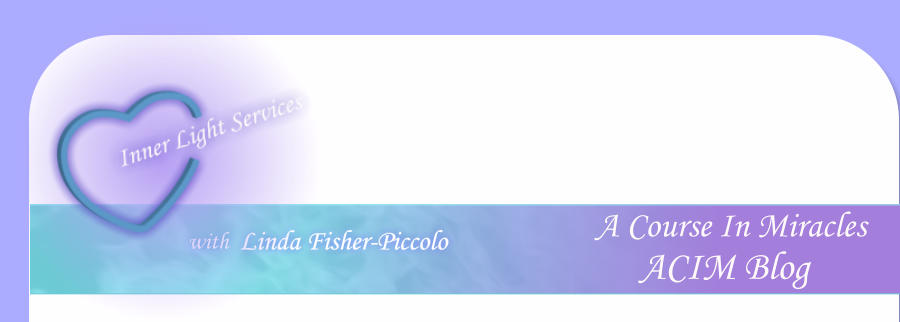 Linda Fisher-Piccolo with  A Course In Miracles        ACIM Blog
